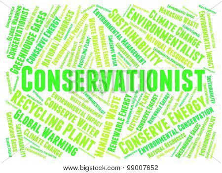 Conservationist Word Showing Sustainable Preserving And Save poster