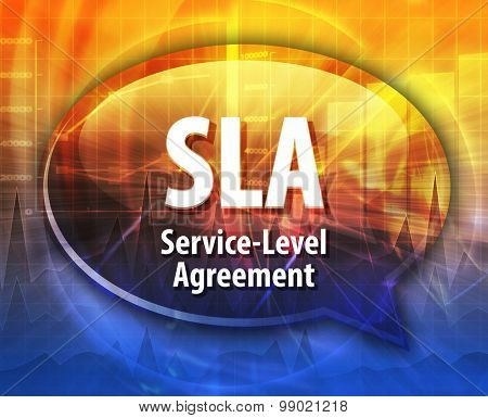 Speech bubble illustration of information technology acronym abbreviation term definition SLA Service Level Agreement