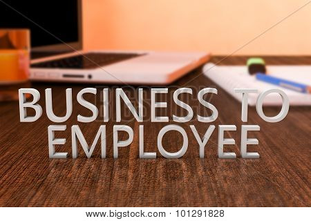 Business to Employee - letters on wooden desk with laptop computer and a notebook. 3d render illustration. poster