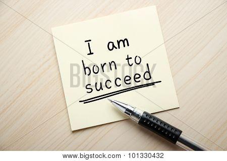 I Am Born To Succeed