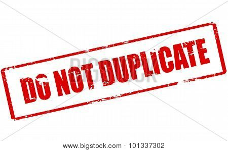 Rubber stamp with text do not duplicate inside vector illustration poster
