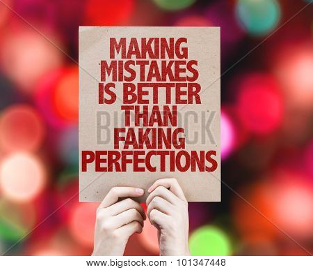 Making Mistakes Is Better Than Faking Perfections cardboard with bokeh background