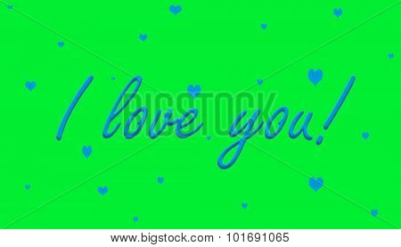 I love you! Blue on Green With Hearts