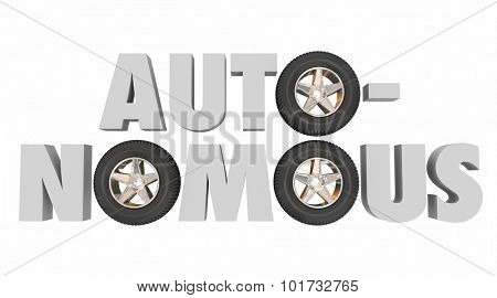 Autonomous 3d word with wheels or tires to symbolize self-driving car or vehicle with autonomy features and technology
