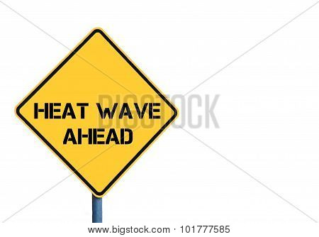 Yellow Roadsign With Heat Wave Ahead Message
