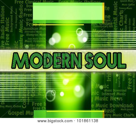 Soul Music Indicates Twenty First Century And Modern