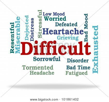 Difficult Word Indicates Fatiguing Tough And Punishing
