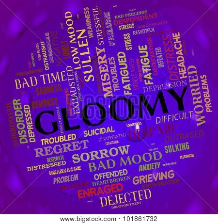Gloomy Word Means Low Spirits And Dejected