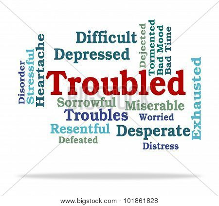Troubled Word Indicating Difficult Problems And Difficulty poster