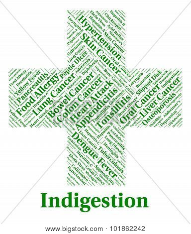 Indigestion Word Represents Ill Health And Ailment