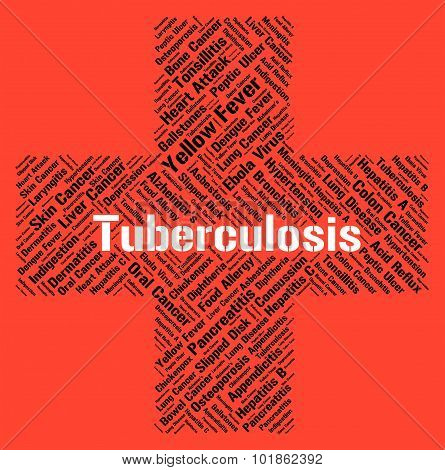 Tuberculosis Word Means Poor Health And Affliction