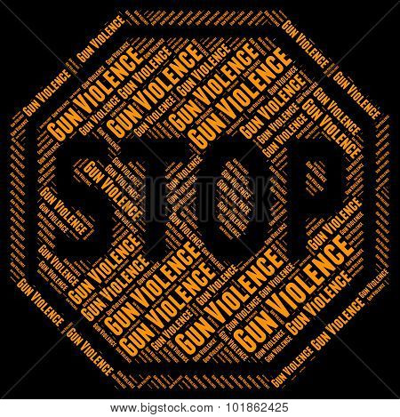 Stop Gun Violence Represents Warning Sign And Brutality