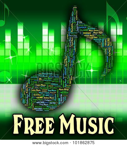 Free Music Means Without Charge And Complimentary