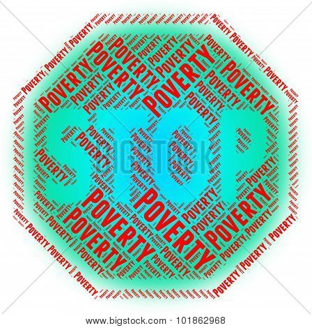 Stop Poverty Shows Warning Sign And Control