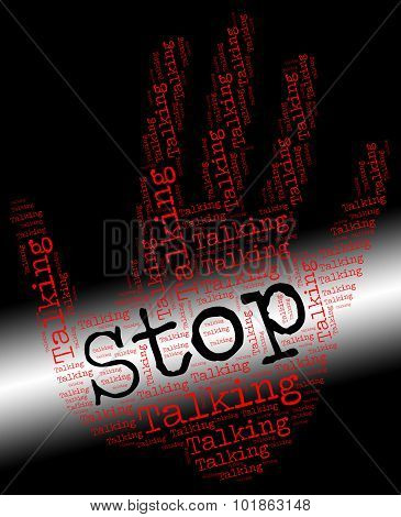 Stop Talking Means Give Voice And Caution