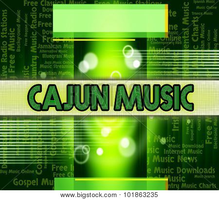 Cajun Music Represents Sound Track And Cajuns