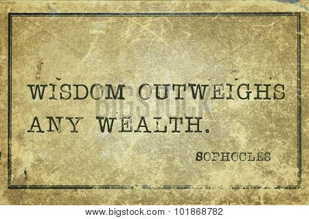 Wisdom outweighs any wealth - ancient Greek philosopher Sophocles quote printed on grunge vintage cardboard poster