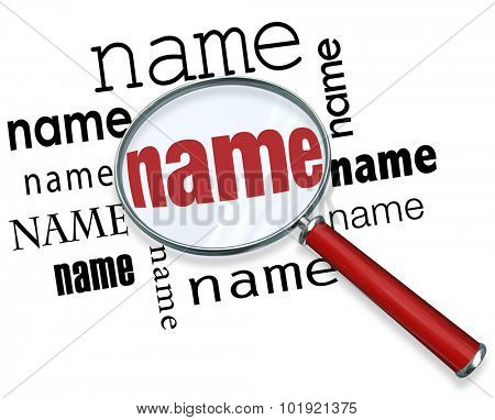 Name word under magnifying glass to illustrate searching or looking for and finding people
