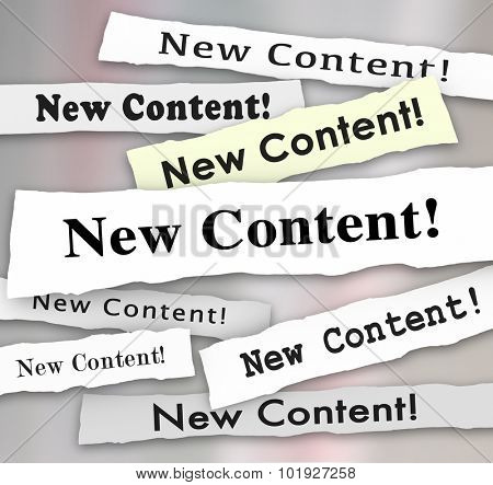 New Content headlines torn from newspapers to announce or advertise that fresh, additional or more information, blogs, articles or columns have been posted to benefit readers or an audience