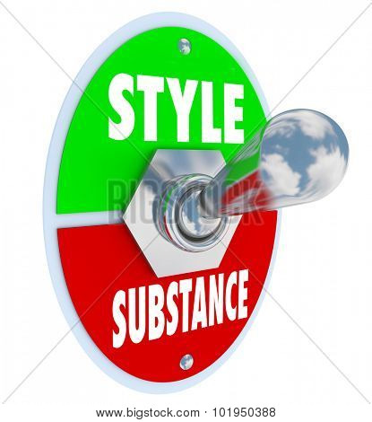Style over substance words on a toggle switch to illustrate flash vs function and the importance of valuable content or information poster