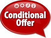 Speech bubble dialog illustration of business term saying Conditional Offer poster