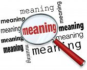 Meaning word under a magnifying glass to illustrate looking for, searching and finding a definition, context, purpose, mission or belief poster
