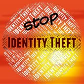 Stop Identity Theft Indicating Hold Up And Misappropriation poster