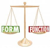 Form Vs Function 3d words on a gold scale to illustrate style over substance or aesthetic value weighed against practical purpose poster
