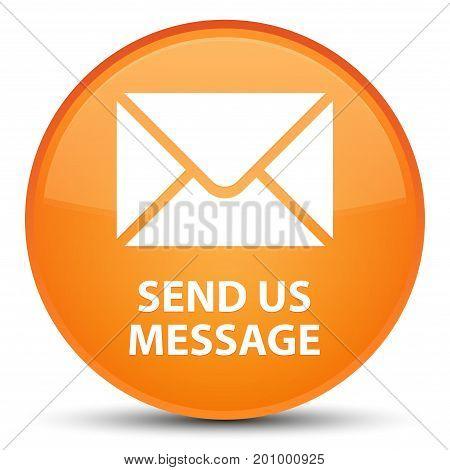 Send Us Message Special Orange Round Button