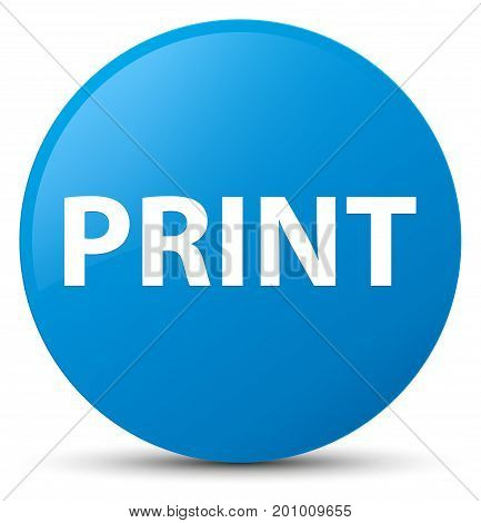 Print Cyan Blue Round Button