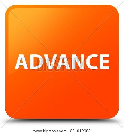 Advance Orange Square Button