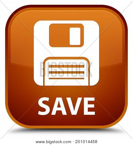 Save (floppy Disk Icon) Special Brown Square Button