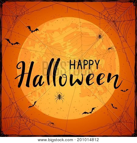 Abstract Halloween background with big Moon on orange sky, black spiders, cobwebs and flying bats. Lettering Happy Halloween with grunge decoration, illustration.