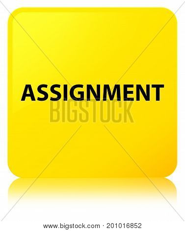 Assignment Yellow Square Button