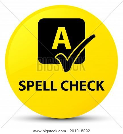 Spell Check Yellow Round Button