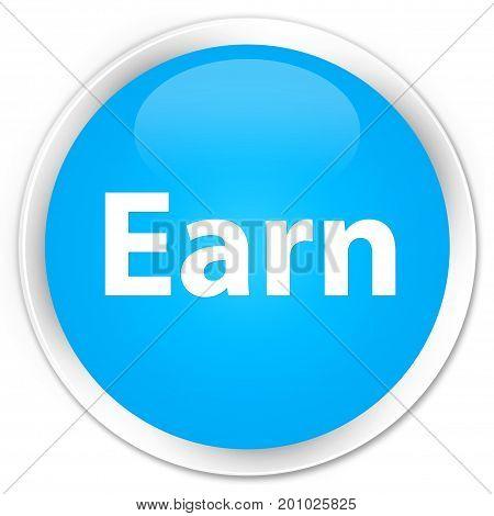 Earn Premium Cyan Blue Round Button