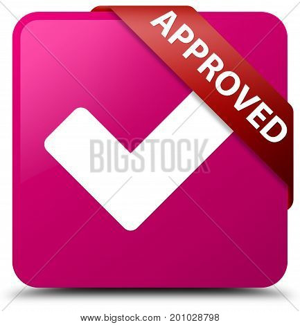 Approved (validate Icon) Pink Square Button Red Ribbon In Corner