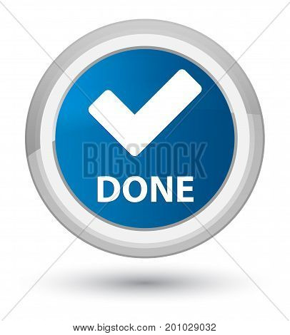 Done (validate Icon) Prime Blue Round Button