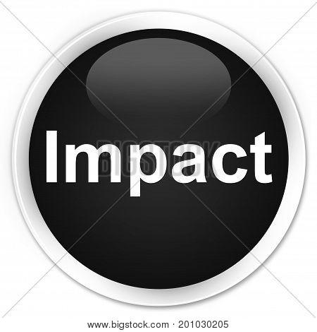 Impact Premium Black Round Button