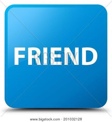Friend Cyan Blue Square Button
