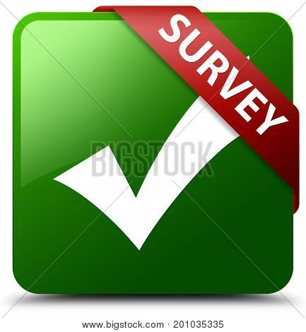 Survey (validate Icon) Green Square Button Red Ribbon In Corner