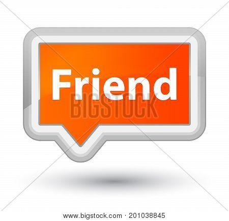Friend Prime Orange Banner Button