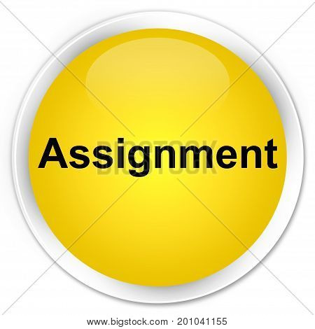 Assignment Premium Yellow Round Button
