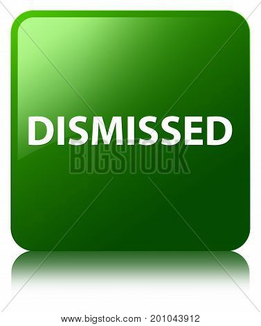 Dismissed Green Square Button