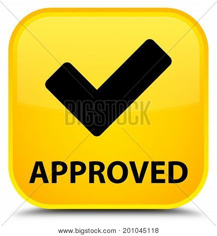 Approved (validate Icon) Special Yellow Square Button
