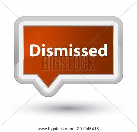 Dismissed Prime Brown Banner Button