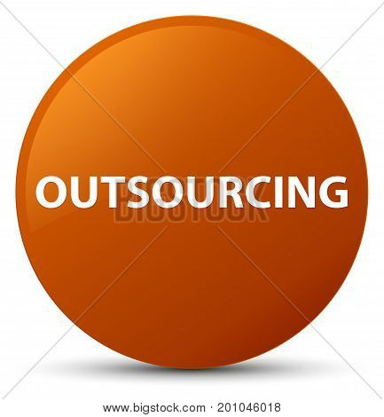Outsourcing Brown Round Button