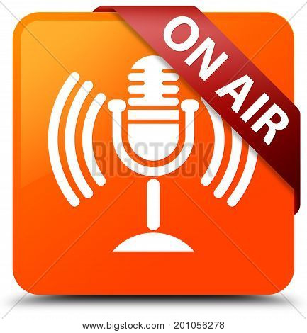 On Air (mic Icon) Orange Square Button Red Ribbon In Corner