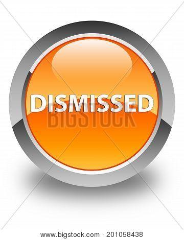 Dismissed Glossy Orange Round Button