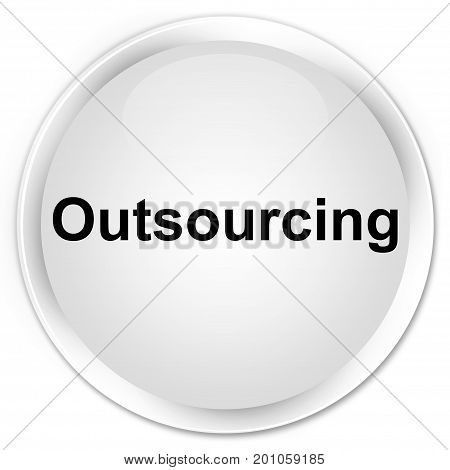 Outsourcing Premium White Round Button